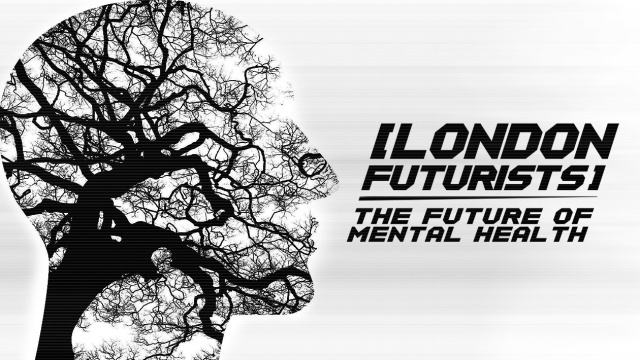 London Futurists news, 22 Mar 2019 | London Futurists